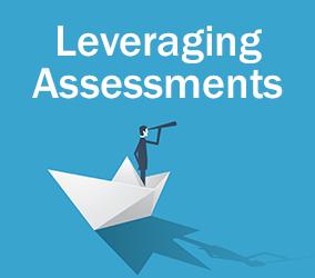 Leveraging Assessments